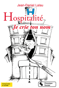 Hospitalité. Je crie ton nom