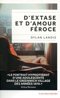 D'extase et d'amour féroce   LANDIS, Dylan