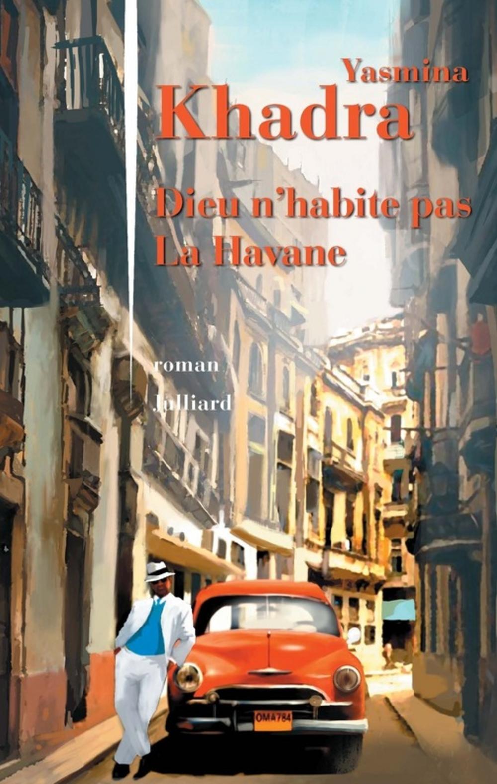 Dieu n'habite pas La Havane | KHADRA, Yasmina