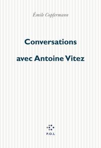 Conversations avec Antoine Vitez