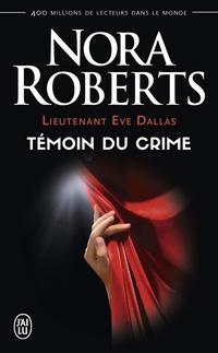 Lieutenant Eve Dallas (Tome 10) - Témoin du crime
