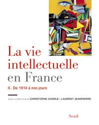La Vie intellectuelle en France - Tome 2. De 1914 à nos jours |