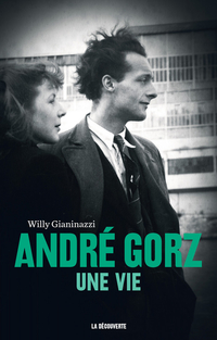 André Gorz, une vie | GIANINAZZI, Willy