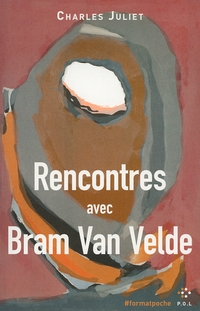 Rencontres avec Bram van Velde | Juliet, Charles