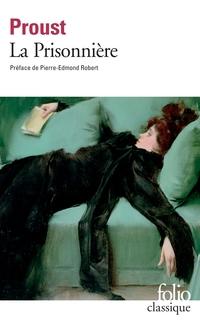 À la recherche du temps perdu V - La Prisonnière (édition enrichie)