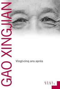 Vingt-cinq ans après | Gao Xingjian,