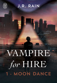 Vampire for Hire (Tome 1) - Moon Dance