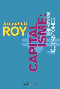 Capitalisme. Une histoire de fantômes | Roy, Arundhati