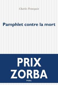 Pamphlet contre la mort   Pennequin, Charles