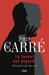 Le Tunnel aux pigeons. Histoires de ma vie