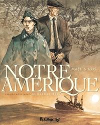 Notre Amérique (Tome 1) - Quitter l'hiver | Maël,