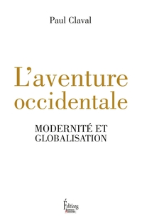 L'Aventure occidentale : modernité et globalisation