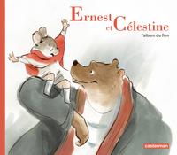 Ernest et Célestine, l'albu...