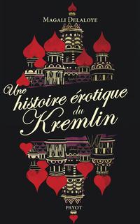 Une histoire érotique du Kremlin