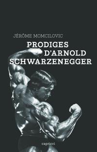Prodiges d'Arnold Schwarzenegger