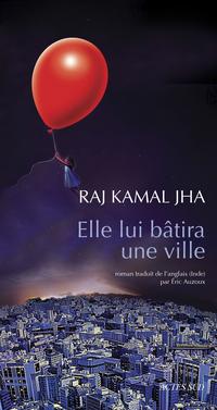 Elle lui bâtira une ville | Kamal jha, Raj