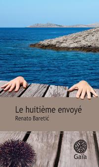 Le huitième envoyé | Baretic, Renato