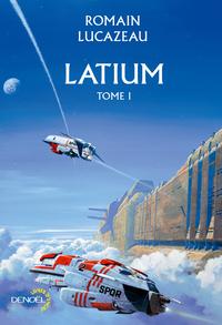 Latium (Tome 1) | Lucazeau, Romain