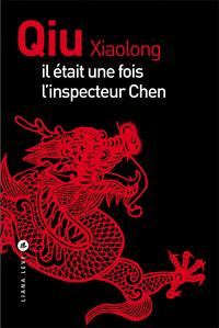 Il était une fois l'inspecteur Chen | QIU, Xiaolong