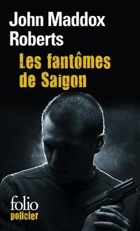 Les fantômes de Saïgon | Roberts, John Maddox