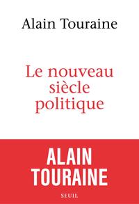 Le Nouveau Siècle politique | Touraine, Alain