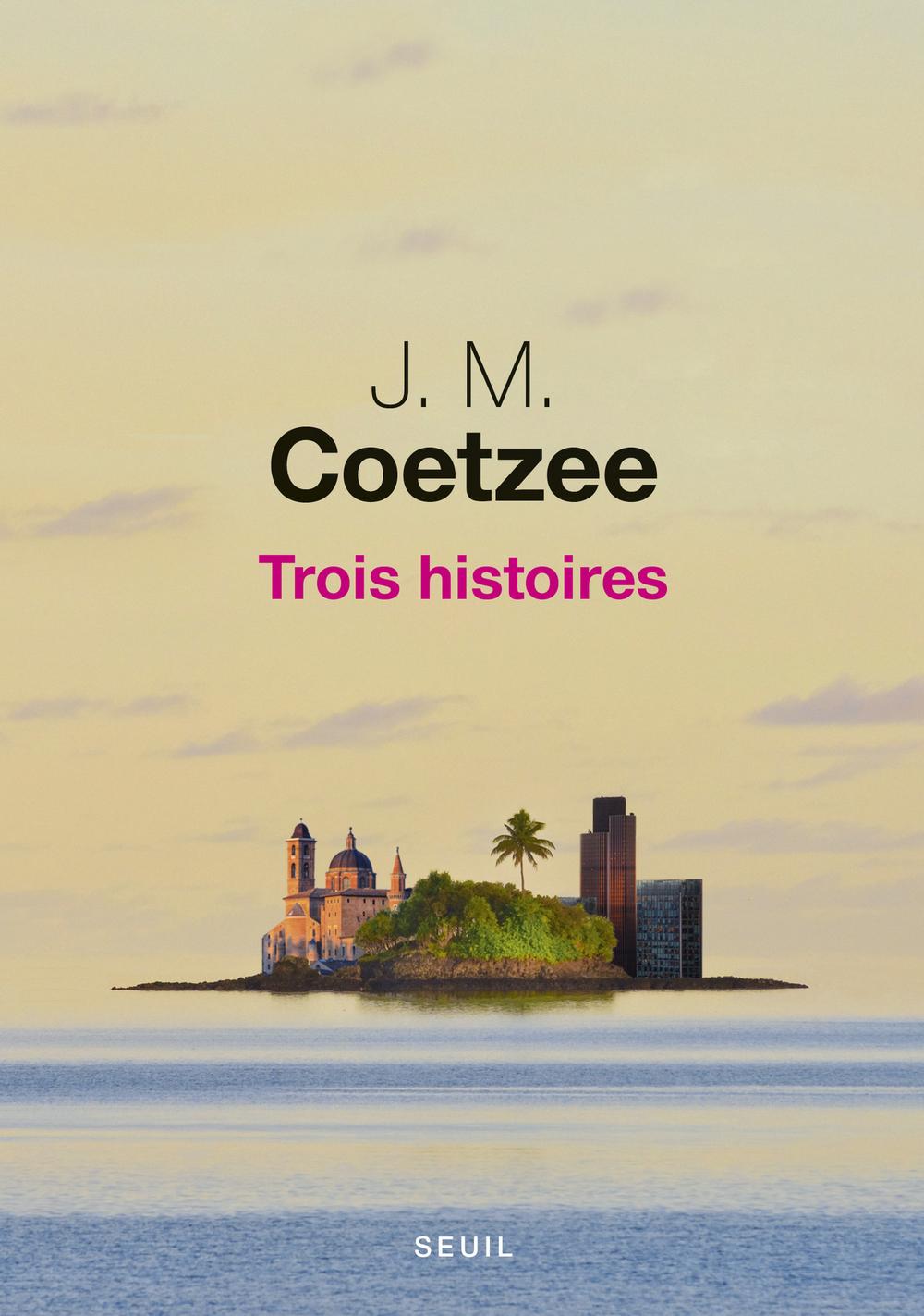 Trois histoires   Coetzee, J. M.