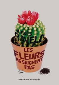 Les fleurs ne saignent pas