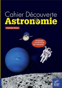 Cahier Découverte Astronomie