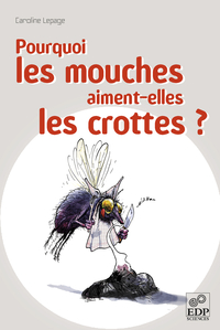 Pourquoi les mouches aiment...
