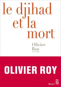 Le Djihad et la mort | Roy, Olivier
