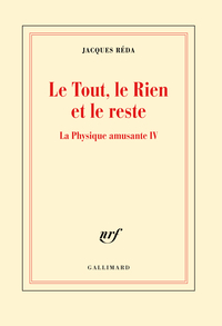 La Physique amusante (Tome 4) - Le Tout, le Rien et le reste