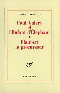 Paul Valéry et l'Enfant d'Éléphant – Flaubert le précurseur