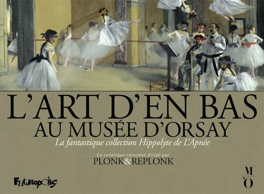 L'Art d'en bas au musée d'Orsay. La fantastique collection Hippolyte de L'Apnée