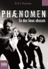 Phaenomen (Tome 3) - En des lieux obscurs