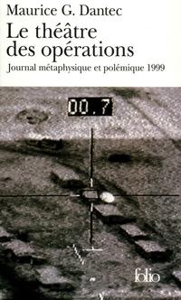 Le théâtre des opérations. Journal métaphysique et polémique (1999)