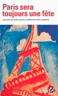 Paris sera toujours une fête. Les plus grands auteurs célèbrent notre capitale