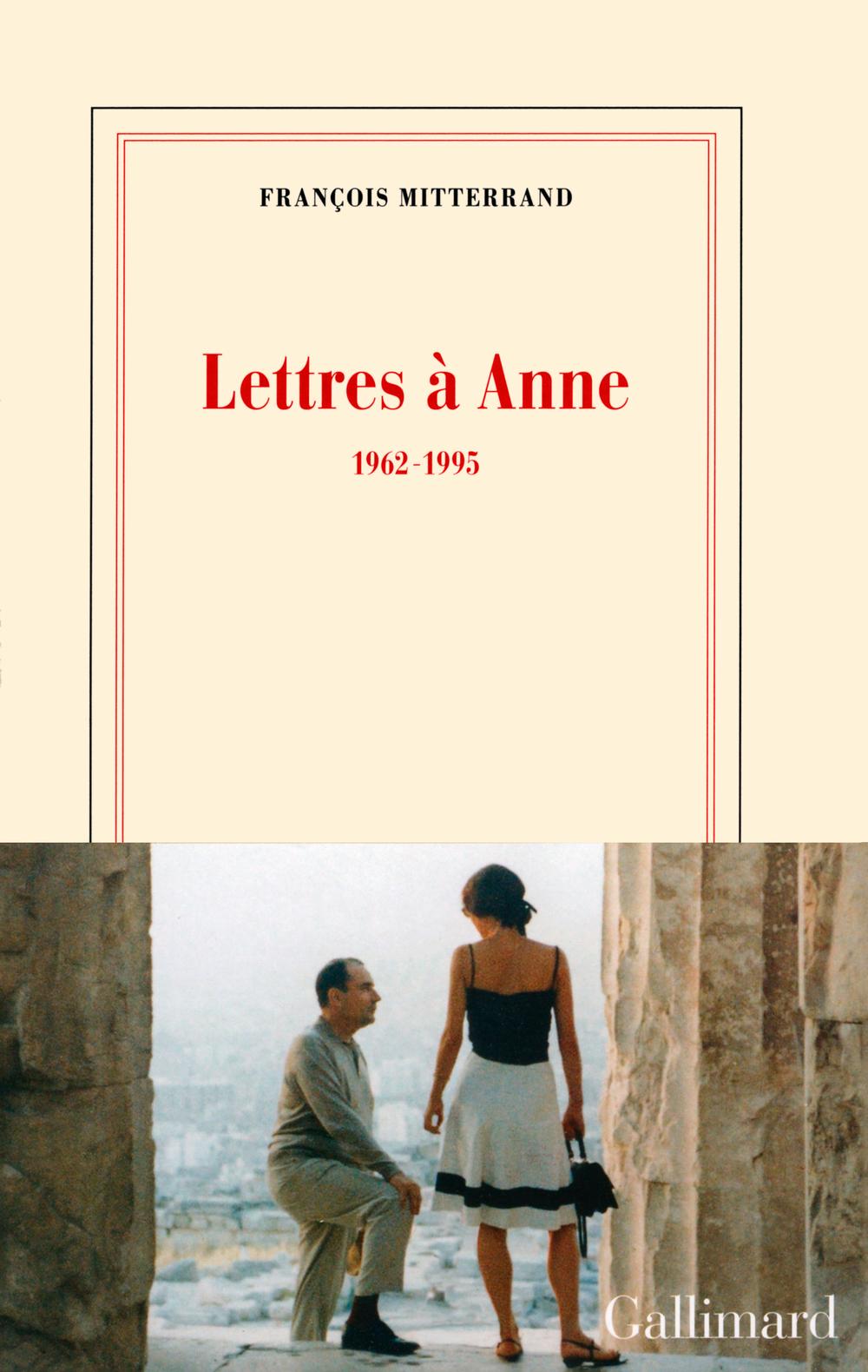 Lettres à Anne (1962-1995)   Mitterrand, François