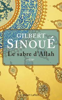 Le Sabre d'Allah | SINOUÉ, Gilbert