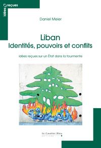 Liban - identités, pouvoirs...