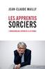 Les apprentis sorciers | Mailly, Jean-Claude