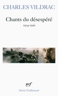 Chants du désespéré (1914-1920)