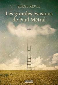 Les grandes évasions de Paul Métral
