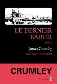 Le Dernier Baiser | Crumley, James