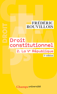 Droit constitutionnel (Tome 2) - La Ve République
