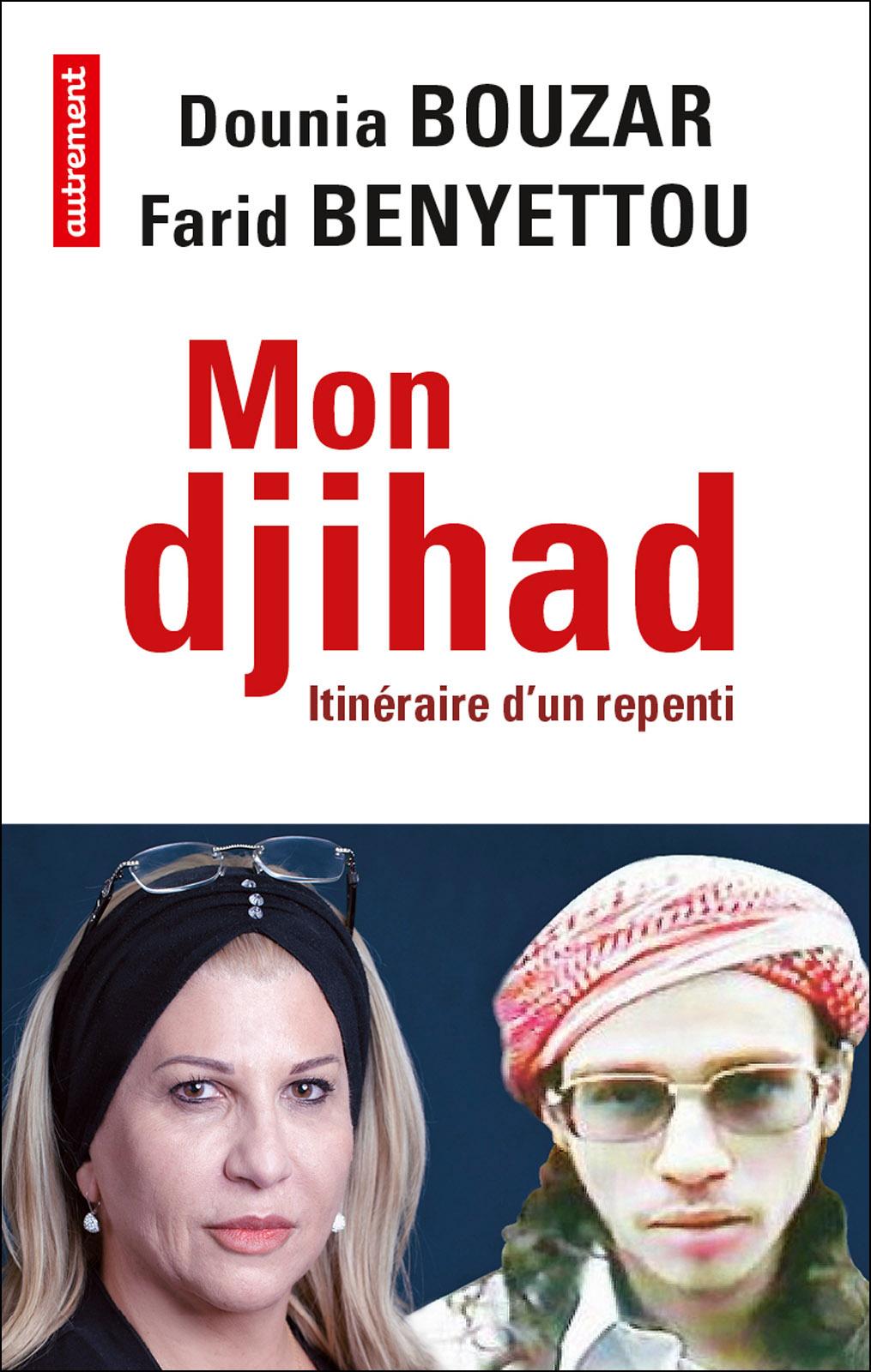 Mon djihad. Itinéraire d'un repenti