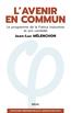 L'Avenir en commun. Le programme de la France insoumise et son candidat Jean-Luc Mélenchon | Mélenchon, Jean-Luc