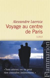 Voyage au centre de Paris | Lacroix, Alexandre