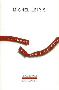 Le ruban au cou d'Olympia | Leiris, Michel
