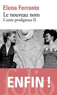 L'amie prodigieuse (Tome 2) - Le nouveau nom | Ferrante, Elena