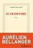 Le Grand Paris   Bellanger, Aurélien